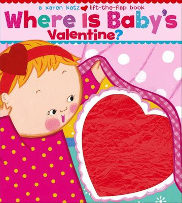 Where is baby's valentine?: a lift-the-flap book