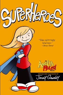 Jimmy Gownley's Amelia rules!. [3], Superheroes.