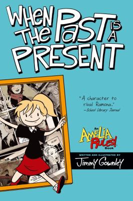 Jimmy Gownley's Amelia rules!. [4], When the past is a present.