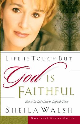 Life is tough but God is faithful