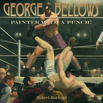 George Bellows :  painter with a punch!