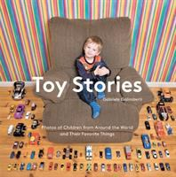 Toy stories : photos of children from around the world and their favorite things