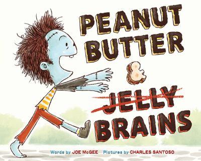 Peanut butter & brains : a zombie culinary tale