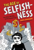 The age of selfishness : Ayn Rand, morality, and the financial crisis