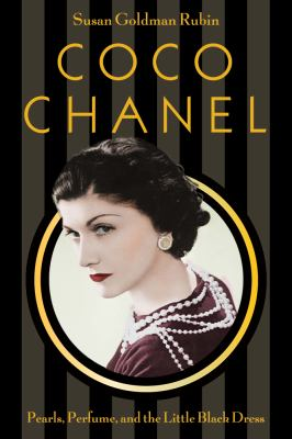 Coco Chanel : pearls, perfume, and the little black dress