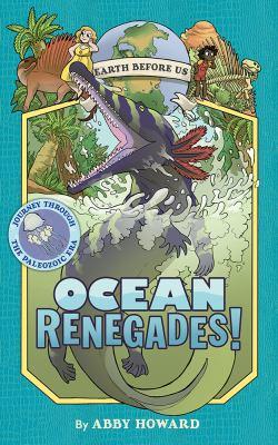 Ocean renegades! by Howard, Abby