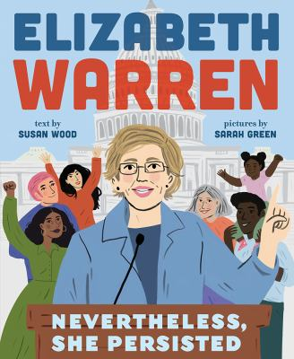 Elizabeth Warren :  Nevertheless, she persisted
