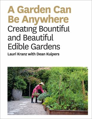 Link to Catalogue record for A garden can be anywhere : creating bountiful and beautiful edible gardens