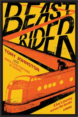 Beast rider :  a boy's journey beyond the border