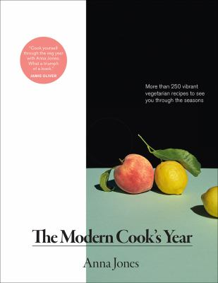 The modern cook's year :  more than 250 vibrant vegetarian recipes to see you through the seasons