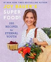Joy Bauer's superfood! : 150 recipes for eternal youth
