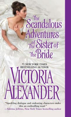 The scandalous adventures of the sister of the bride millworth manor series, book 3.