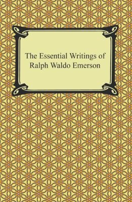 The Essential Writings of Ralph Waldo Emerson.