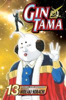 Gin Tama. Vol. 13, After All, Your Enemy of Yesterday is Still Your Enemy Today