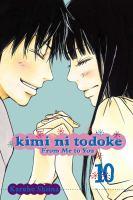 Kimi Ni Todoke = from Me to You. Vol. 10