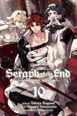 Seraph of the End: Vampire reign. Vol. 10