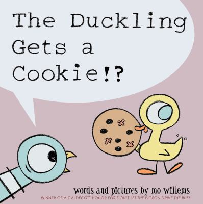 The duckling gets a cookie!