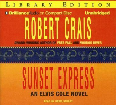 Sunset express: Elvis Cole novel