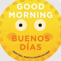 Good Morning = Buenos Días