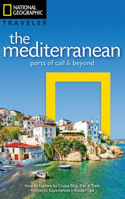 National Geographic Traveler the Mediterranean :  Ports of Call & Beyond