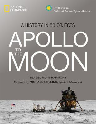 Apollo to the moon : a history in 50 objects