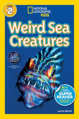 National Geographic Readers. Weird Sea Creatures