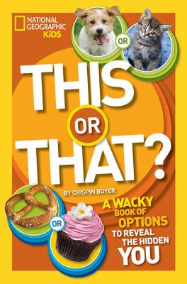 This or that? : the wacky book of choices to reveal the hidden you