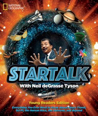 StarTalk with Neil deGrasse Tyson: everything you ever need to know about space travel, sci-fi, the human race, the universe, and beyond