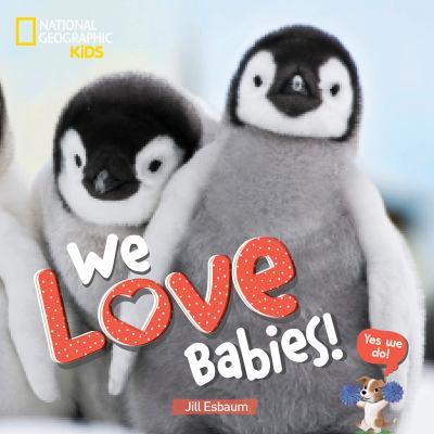 We love babies