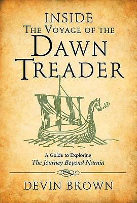 Inside The Voyage of the Dawn Treader :  a guide to exploring the journey beyond Narnia