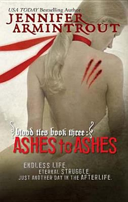 Blood ties. Book three, Ashes to ashes