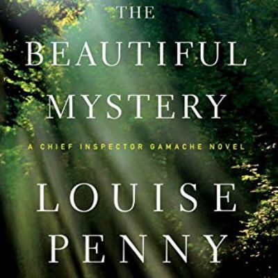The beautiful mystery : a Chief Inspector Gamache novel