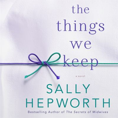 The things we keep : a novel