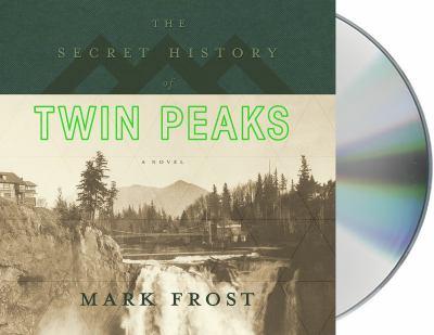 The secret history of Twin Peaks a novel