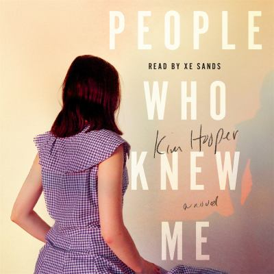 People who knew me : a novel
