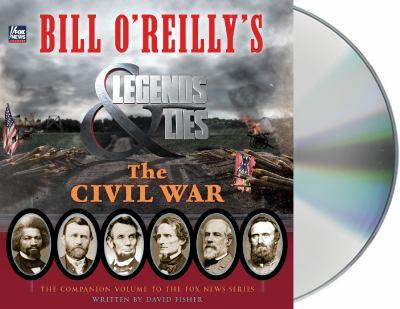 Bill O'Reilly's legends & lies the Civil war