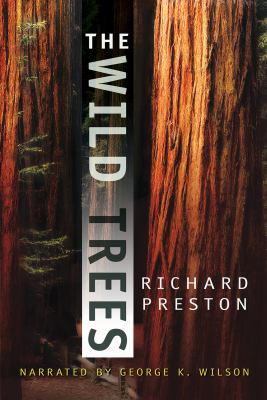 The wild trees : a story of passion and daring