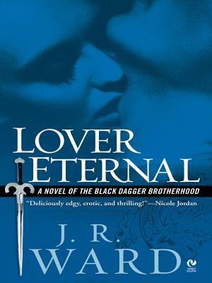Lover Eternal a Novel of the Black Dagger Brotherhood