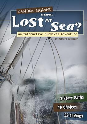Can you survive being lost at sea?: an interactive survival adventure