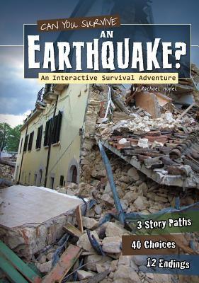 Can you survive an earthquake?: an interactive survival adventure