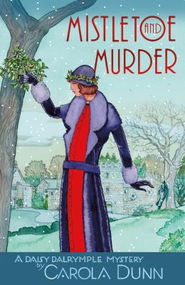 Mistletoe and murder a Daisy Dalrymple mystery