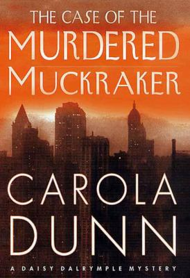 The case of the murdered muckraker a Daisy Dalrymple mystery