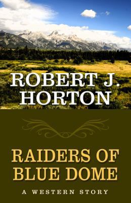 Raiders of Blue Dome: a western story
