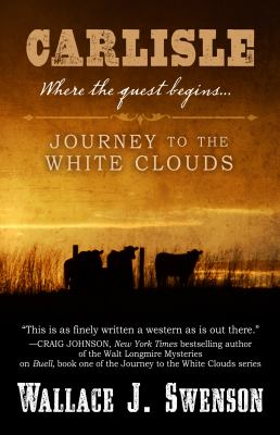 Carlisle: journey to the white clouds : where the quest began