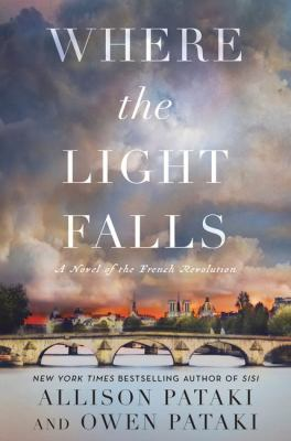 Where the light falls : a novel of the French Revolution