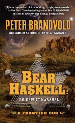 Bear Haskell, U.S. Deputy Marshall : a frontier duo