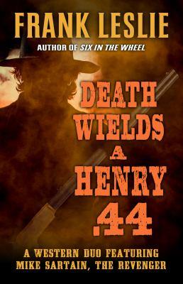 Death wields a Henry .44