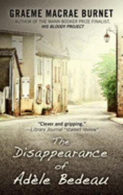The disappearance of Adèle Bedeau : a historical thriller