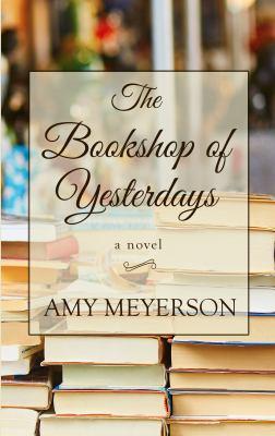 The bookshop of yesterdays : a novel