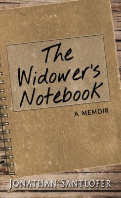 The widower's notebook : a memoir